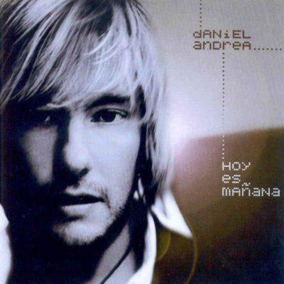Daniel-Andrea-Hoy-Es-Manana