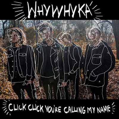 WHYWHYKA-Click-Click-Youre-Calling-My-Name-